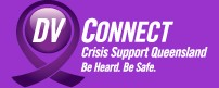 DVConnect 24hour domestic violence hotline, crisis counselling and support Pho: 1800811811